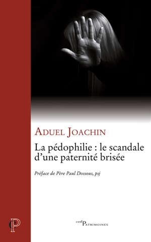 La pédophilie : le scandale d'une paternité brisée