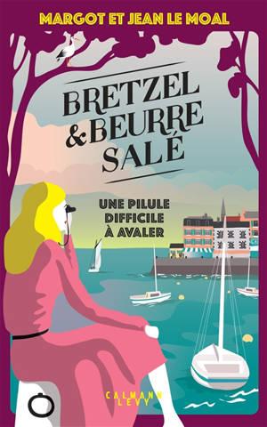 Bretzel & beurre salé. Volume 2, Une pilule difficile à avaler