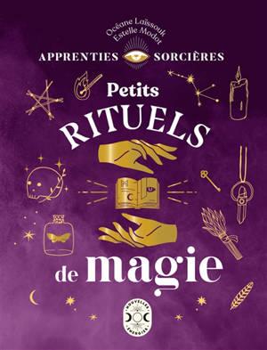Apprenties sorcières : petits rituels de magie