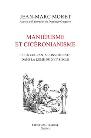 Maniérisme et cicéronianisme : deux courants convergents dans la Rome du XVIe siècle