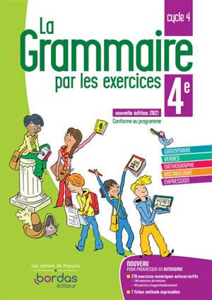 La grammaire par les exercices 4e, cycle 4 : conforme au programme