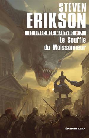 Le livre des martyrs. Volume 7, Le souffle du moissonneur