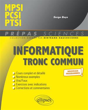 Informatique tronc commun : CPGE scientifiques 1re année : nouveaux programmes
