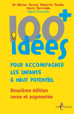 100 idées + pour accompagner les enfants à haut potentiel