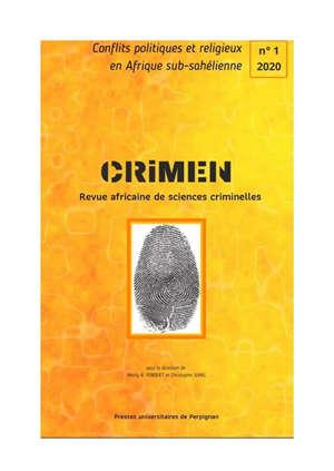 Crimen : revue africaine des sciences criminelles. n° 1, Conflits politiques et religieux en Afrique subsahélienne