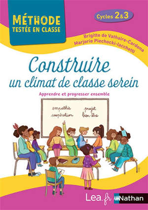 Construire un climat de classe serein, cycles 2 & 3 : apprendre et progresser ensemble