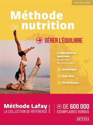 Méthode de nutrition : gérer l'équilibre : l'alimentation maîtrisée au service de vos projets, esthétique, bien-être, performance