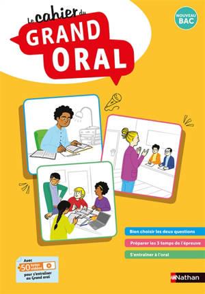 Le cahier du grand oral : nouveau bac