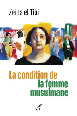 La condition de la femme musulmane : entre le texte et la pratique