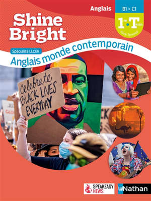 Shine bright, anglais monde contemporain 1re-terminale, B1-C1 : spécialité LLCER