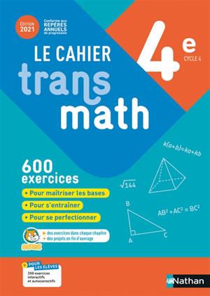 Le cahier Transmath 4e, cycle 4 : 600 exercices