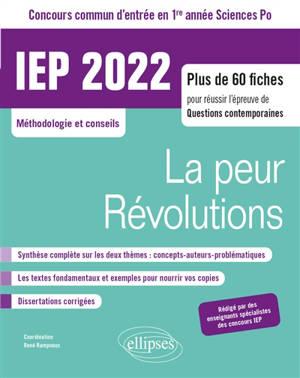 La peur, révolutions : IEP 2022, concours commun d'entrée en 1re année Sciences Po : plus de 60 fiches pour réussir l'épreuve de questions contemporaines