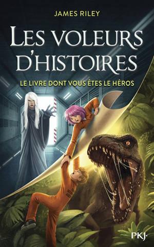 Les voleurs d'histoires. Volume 4, Le livre dont vous êtes le héros