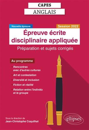 Capes anglais, épreuve de composition : session 2022 : préparation et sujets corrigés