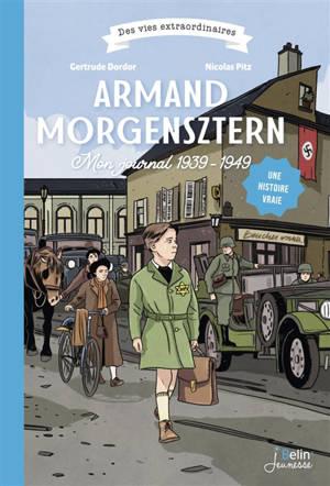 Armand Morgensztern : mon journal 1939-1949