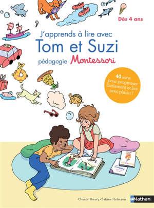 J'apprends à lire avec Tom et Suzi : pédagogie Montessori : dès 4 ans