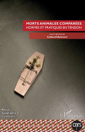 Géographie et cultures. n° 115, Morts animales comparées : normes et pratiques en tension