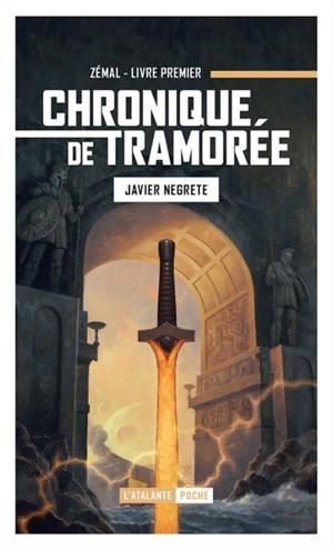 Chronique de Tramorée. Volume 1, Zémal, l'épée de feu