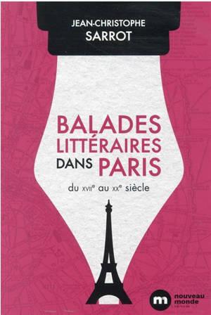 Balades littéraires dans Paris : du XVIIe au XXe siècle