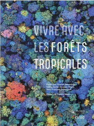 Vivre avec les forêts tropicales