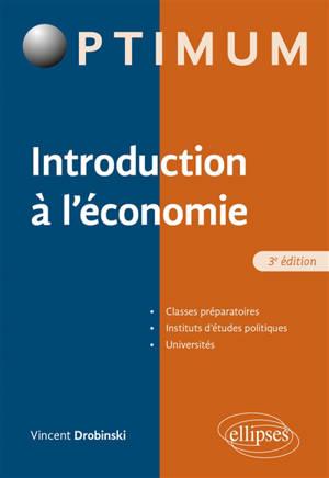 Introduction à l'économie : classes préparatoires, instituts d'études politiques, universités