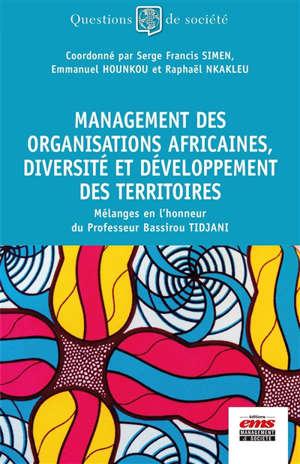 Management des organisations africaines, diversité et développement des territoires : mélanges en l'honneur du professeur Bassirou Tidjani