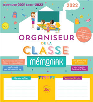 Organiseur de la classe Mémoniak : de septembre 2021 à juillet 2022 : l'outil indispensable des professeur(e)s des écoles