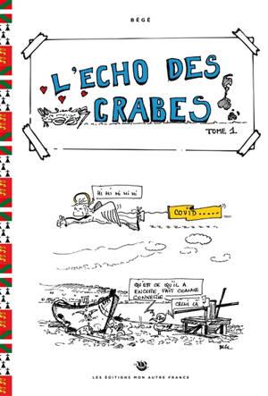 L'écho des crabes. Volume 1, Covid