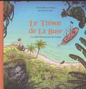 Le trésor de La Buse : une enquête historique pour petits et grands
