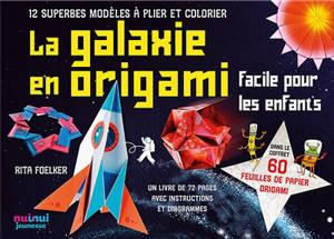 La galaxie en origami : facile pour les enfants : 12 superbes modèles à plier et colorier