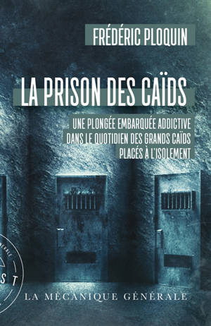 La prison des caïds : une plongée embarquée addictive dans le quotidien des grands caïds placés à l'isolement