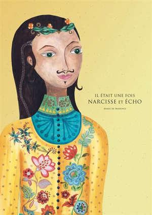 Il était une fois Narcisse et Echo