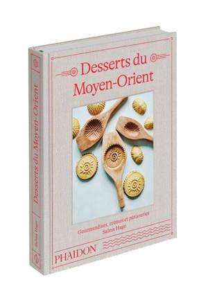 Desserts du Moyen-Orient : gourmandises, crèmes et pâtisseries