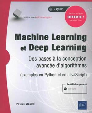 Machine learning et deep learning : des bases à la conception avancée d'algorithmes (exemples en Python et en JavaScript)