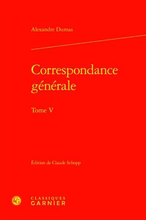Correspondance générale. Volume 5