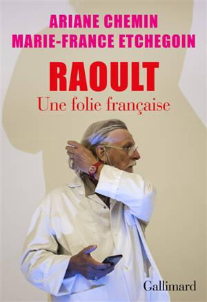 Raoult, une folie française