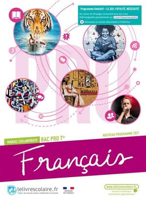 Français bac pro terminale : manuel collaboratif : nouveau programme 2021