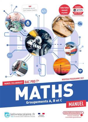 Maths, groupements A, B et C bac pro terminale : manuel collaboratif : nouveau programme 2021