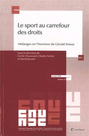 Le sport au carrefour des droits : mélanges en l'honneur de Gérald Simon