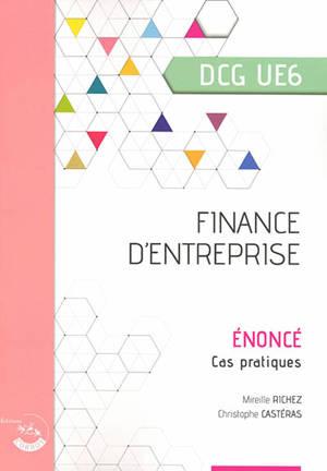 Finance d'entreprise, DCG UE6 : énoncé, cas pratiques