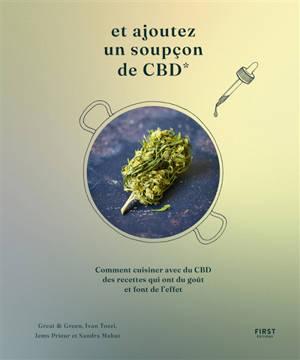 Et ajoutez un soupçon de CBD : comment cuisiner avec du CBD des recettes qui ont du goût et font de l'effet