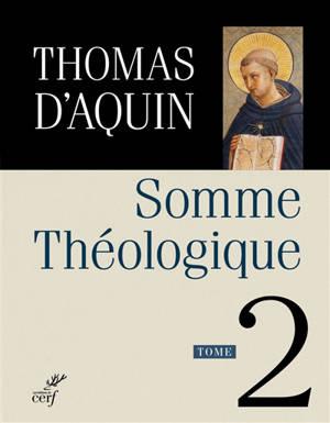 Somme théologique. Volume 2