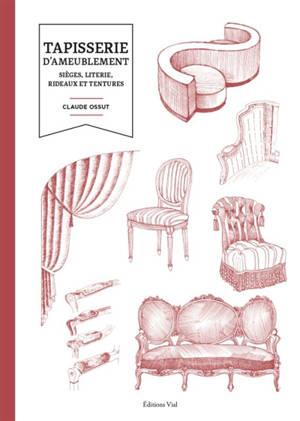 Tapisserie d'ameublement : sièges, literie, rideaux et tentures