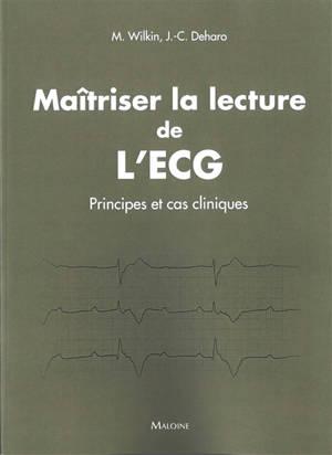 Maitriser la lecture de l'ECG : 100 cas cliniques