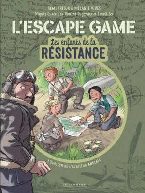 Les enfants de la Résistance : l'escape game : l'évasion de l'aviateur anglais