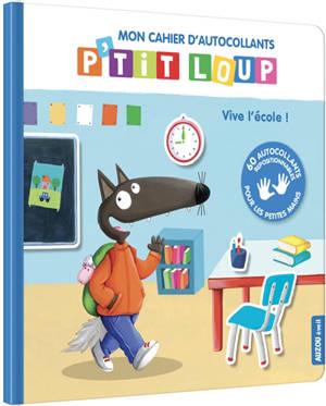 Mon cahier d'autocollants P'tit Loup : vive l'école !