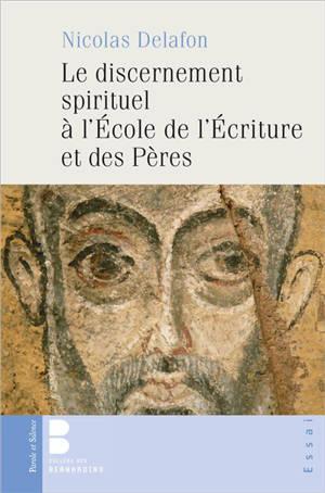 Le discernement spirituel à l'école de l'Écriture et des Pères