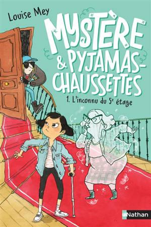 Mystère & pyjamas-chaussettes. Volume 1, L'inconnu du 5e étage