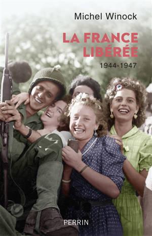 La France libérée : 1944-1947