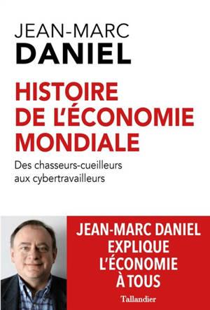 Histoire mondiale de l'économie : des chasseurs-cueilleurs aux cybertravailleurs